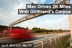 Man Drives 2K Miles With Girlfriend's Corpse
