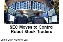 SEC Moves to Control Robot Stock Traders