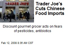 Trader Joe's Cuts Chinese Food Imports