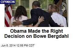 Obama Made the Right Decision on Bowe Bergdahl