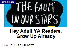 Hey Adult YA Readers, Grow Up Already