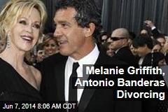 Melanie Griffith, Antonio Banderas Divorcing