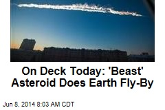 On Deck Today: 'Beast' Asteroid Does Earth Fly-By