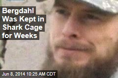 Bergdahl Tried to Escape Taliban, Was Kept in Cage