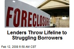 Lenders Throw Lifeline to Struggling Borrowers