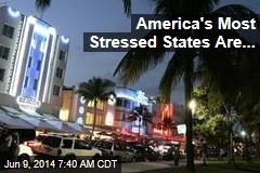 America's Most Stressed States Are...