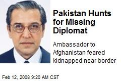 Pakistan Hunts for Missing Diplomat