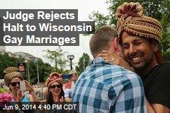 Judge Rejects Halt to Wisconsin Gay Marriages