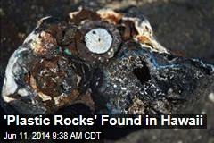 'Plastic Rocks' Found in Hawaii