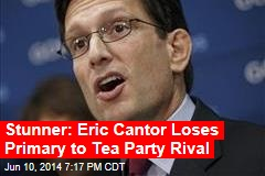 Stunner: Eric Cantor Loses Primary to Tea Party Rival