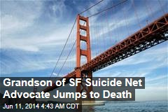Grandson of SF Suicide Net Advocate Jumps to Death
