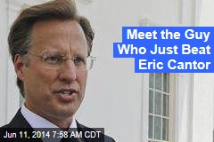 Meet the Guy Who Just Beat Eric Cantor