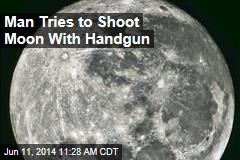 Man Tries to Shoot Moon With Handgun