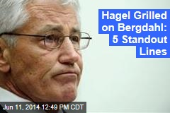 Hagel Grilled on Bergdahl: 5 Standout Lines