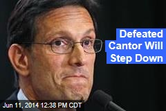 Defeated Cantor Will Step Down