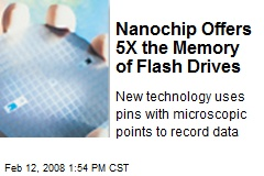 Nanochip Offers 5X the Memory of Flash Drives