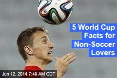 5 World Cup Facts for Non-Soccer Lovers
