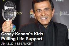 Casey Kasem's Kids Pulling Life Support