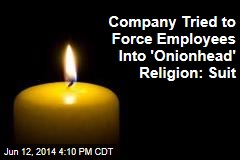 Company Tried to Force Employees Into 'Onionhead' Religion: Suit