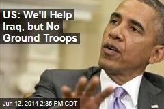 US: We'll Help Iraq, but No Ground Troops