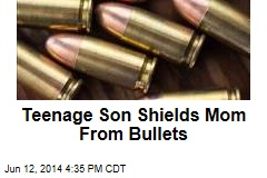 Teenage Son Shields Mom From Bullets