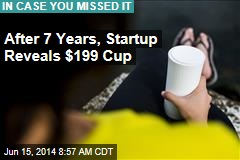 After 7 Years, Startup Reveals $199 Cup