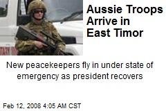 Aussie Troops Arrive in East Timor