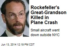 Rockefeller's Great-Grandson Killed in Plane Crash