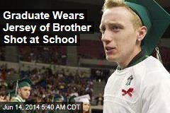 Graduate Wears Soccer Jersey of Brother Shot at School