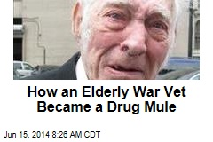 How an Elderly War Vet Became a Drug Mule