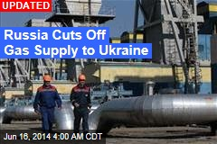 Russia to Ukraine: No Money, No Gas