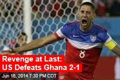 US Defeats Ghana 2-1