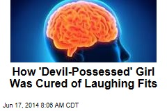 How 'Devil-Possessed' Girl Was Cured of Laughing Fits