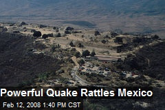 Powerful Quake Rattles Mexico