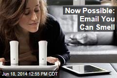 Now Possible: Email You Can Smell