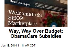 Way, Way Over Budget: ObamaCare Subsidies