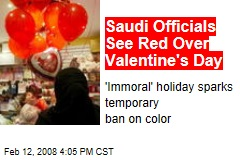 Saudi Officials See Red Over Valentine's Day