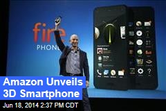 Amazon Unveils 3D Smartphone