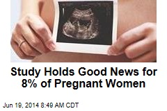 Study Holds Good News for 8% of Pregnant Women