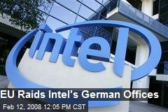 EU Raids Intel's German Offices