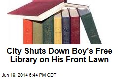 City Shuts Down Boy's Free Library on His Front Lawn