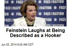 Feinstein Laughs at Being Described as a Hooker