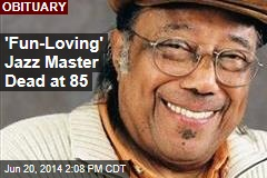 'Fun-Loving' Jazz Master Dead at 85
