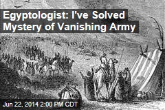 Egyptologist: I've Solved Mystery of Vanishing Army