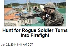 Hunt for Rogue Soldier Turns Into Firefight