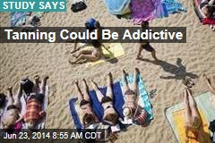 Tanning Could Be Addictive