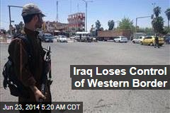 Iraq Loses Control of Western Border