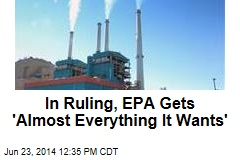 In Ruling, EPA Gets 'Almost Everything It Wants'