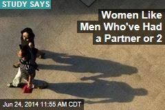 Women Like Men Who've Had a Partner or 2