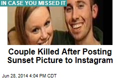 Couple Killed After Posting Sunset Picture to Instagram
